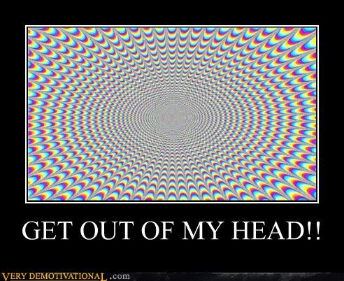 get out of my head,optical illusion,wtf