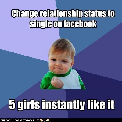 Change relationship status to single on facebook 5 girls instantly like it