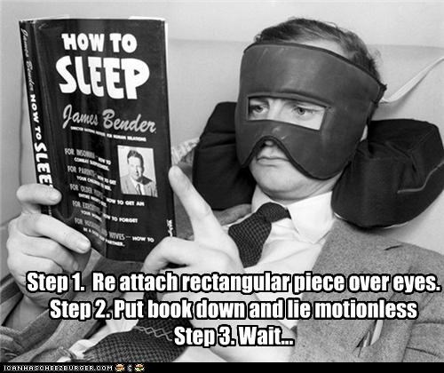Step 1. Re attach rectangular piece over eyes. Step 2. Put book down and lie motionless Step 3. Wait...