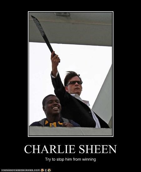 CHARLIE SHEEN Try to stop him from winning
