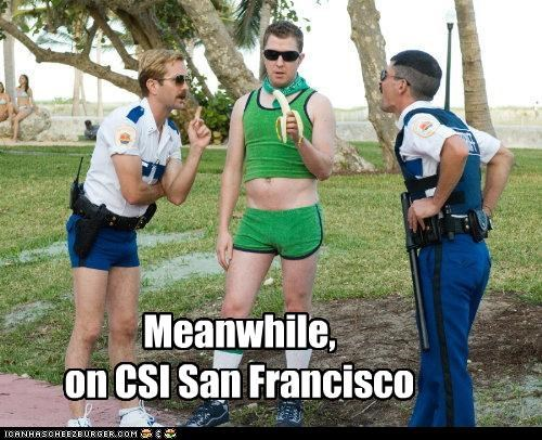 Meanwhile, on CSI San Francisco