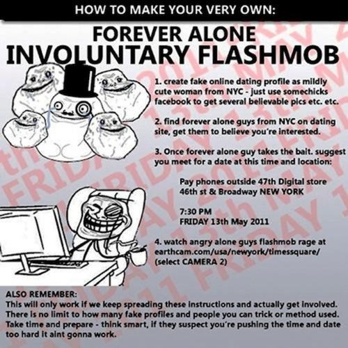 4chan flashmob For Teh Lulz forever alone - 4592561408