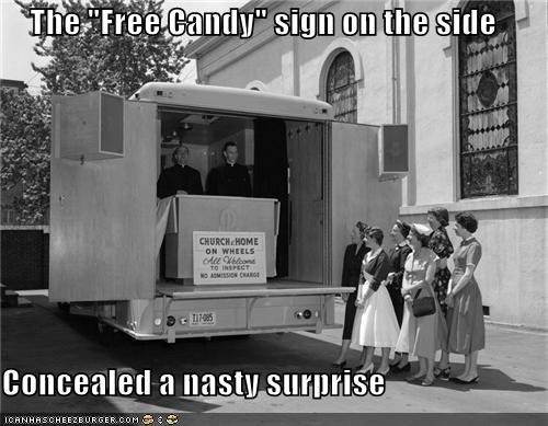 """The """"Free Candy"""" sign on the side Concealed a nasty surprise"""