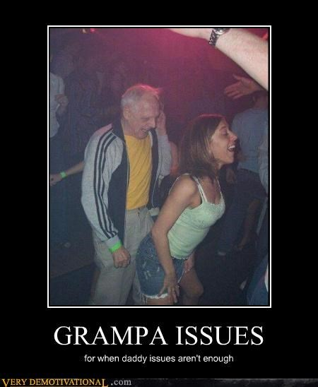 GRAMPA ISSUES for when daddy issues aren't enough
