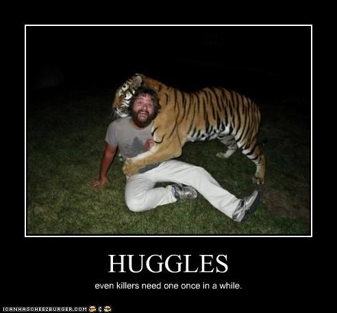 HUGGLES even killers need one once in a while.