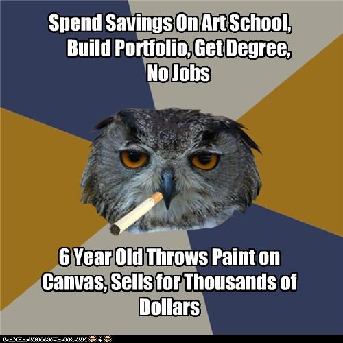 Spend Savings On Art School, Build Portfolio, Get Degree, No Jobs 6 Year Old Throws Paint on Canvas, Sells for Thousands of Dollars
