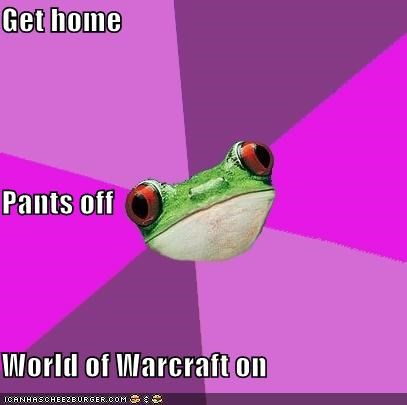 animemes foul bachelorette frog no pants pants world of warcraft WoW yes there are girls on the internet