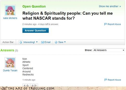 acronym nascar rednecks sports texan Yahoo Answer Fails - 4600175616