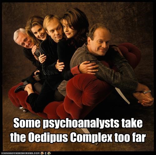 Some psychoanalysts take the Oedipus Complex too far