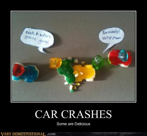 CAR CRASHES Some are Delicious
