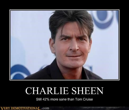 CHARLIE SHEEN Still 42% more sane than Tom Cruise
