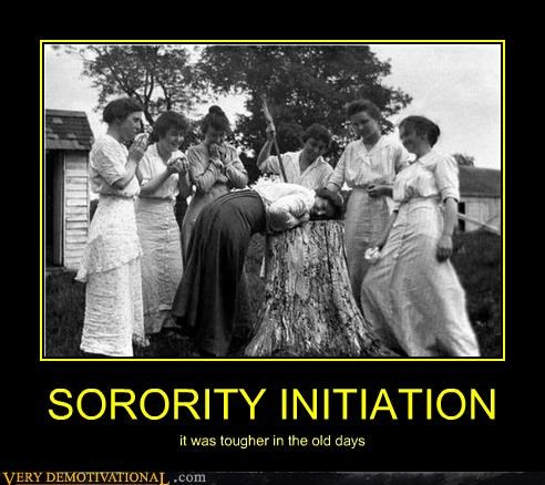 initiation,old timey,sorority,tough