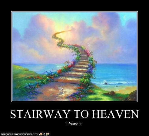 STAIRWAY TO HEAVEN I found it!