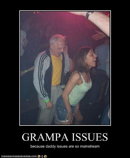 GRAMPA ISSUES because daddy issues are so mainstream