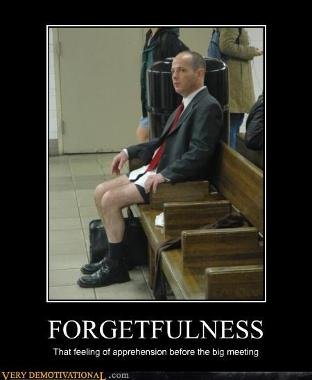 business forgetfulness no pants
