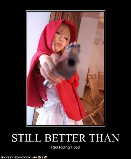 STILL BETTER THAN Red Riding Hood