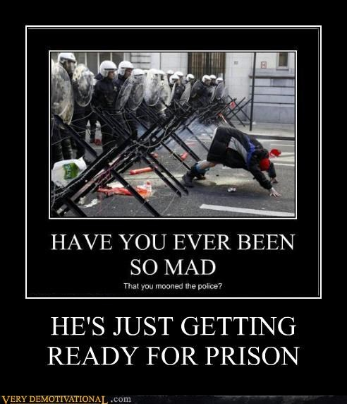 bad idea,cops,idiots,prepare,prison