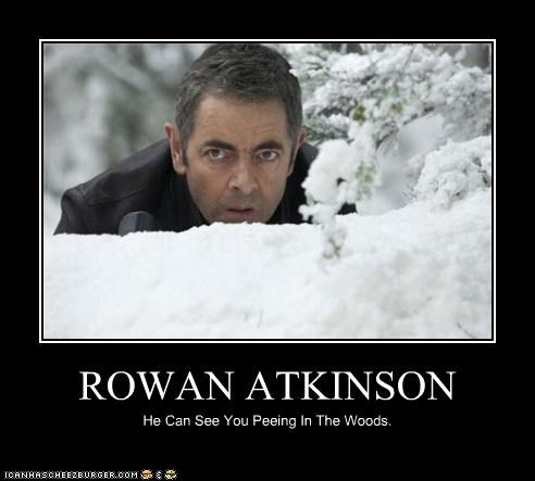 ROWAN ATKINSON He Can See You Peeing In The Woods.