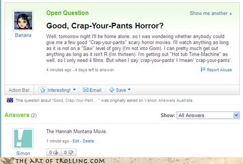 films,hannah montana,horror,Yahoo Answer Fails