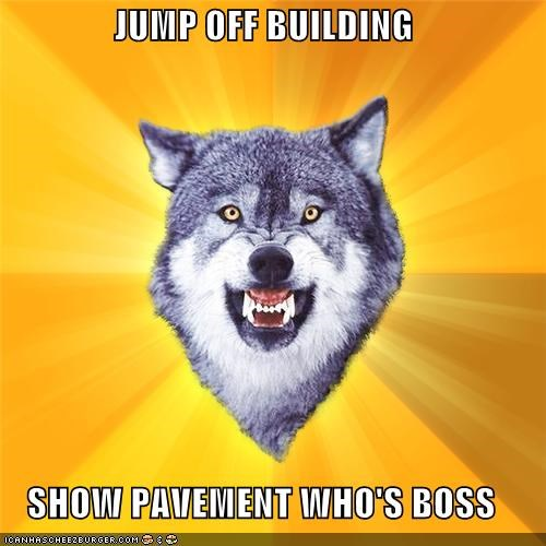 Courage Wolf,jump off building,pavement