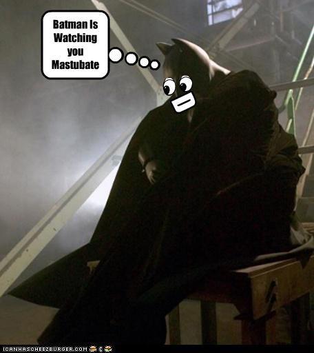 Batman Is Watching you Mastubate D