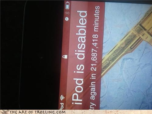 disabled ipod IRL locked out - 4609266432