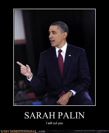 SARAH PALIN I will cut you