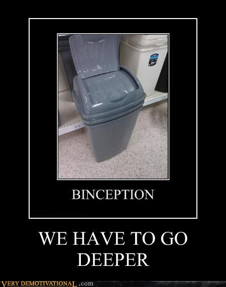 bin deeper Inception trash can