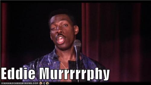 Eddie Murrrrrphy