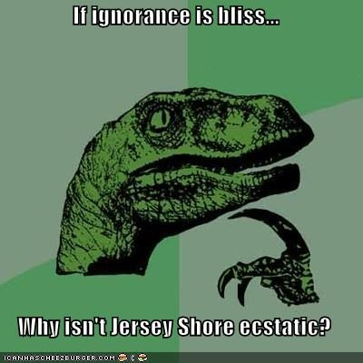 ecstatic ignorance jersey shore philosoraptor - 4619580160