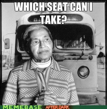 bus,civil rights,FRIDAY,Memes,Rebecca Black,rosa parks,which seat can i take
