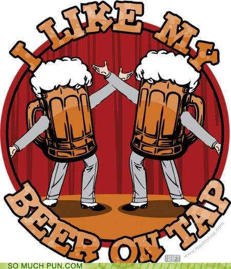 beer dancing double meaning drinking preference snob snobs tap tapdancing - 4622856704
