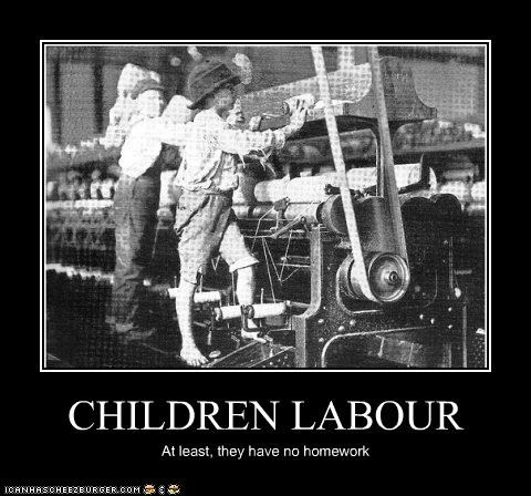 CHILDREN LABOUR At least, they have no homework