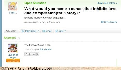 compassion,curse,love,Yahoo Answer Fails
