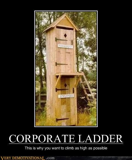 corporate ladder,employees,management,outhouse