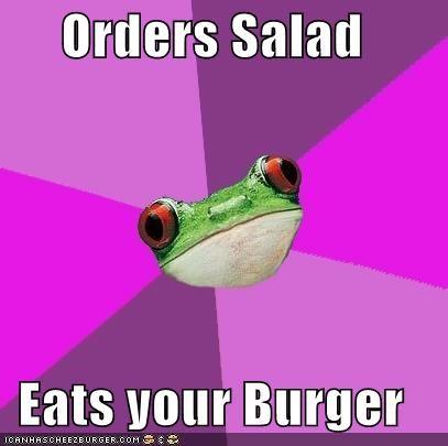 Orders Salad  Eats your Burger