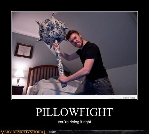 awesome,mace,pillow fight,right