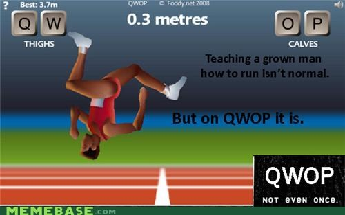 Not Even Once,QWOP