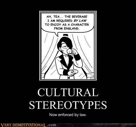 CULTURAL STEREOTYPES Now enforced by law.