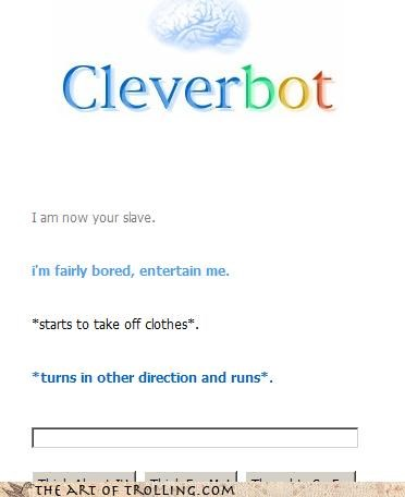 bored,Cleverbot,clothes,runs