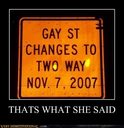 gay st,sign,what she said