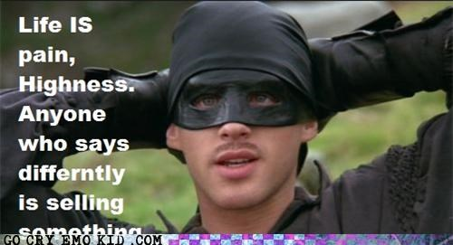 dread pirate roberts emo Movie pain quote