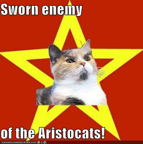 Sworn enemy of the Aristocats!