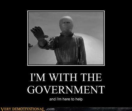 I'M WITH THE GOVERNMENT and i'm here to help
