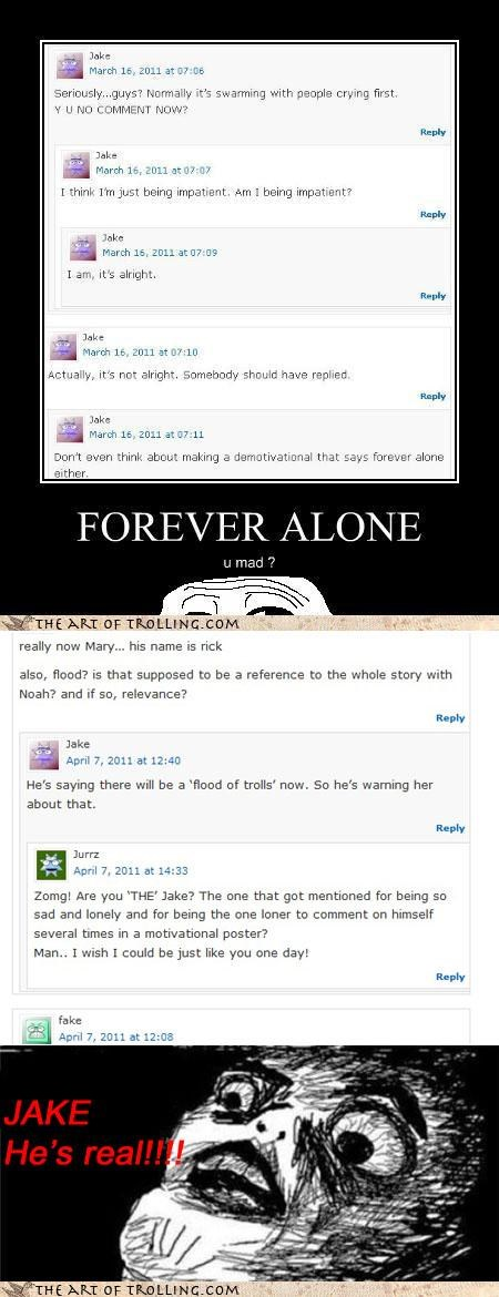 forever alone,Jake,meta,real