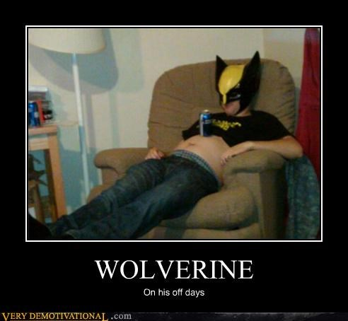 WOLVERINE On his off days