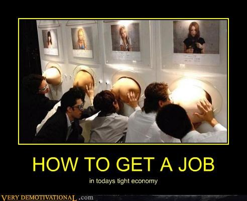 HOW TO GET A JOB in todays tight economy
