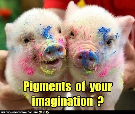 caption,captioned,figments,imagination,pig,piglet,piglets,pigments,pun,rhyme,rhyming