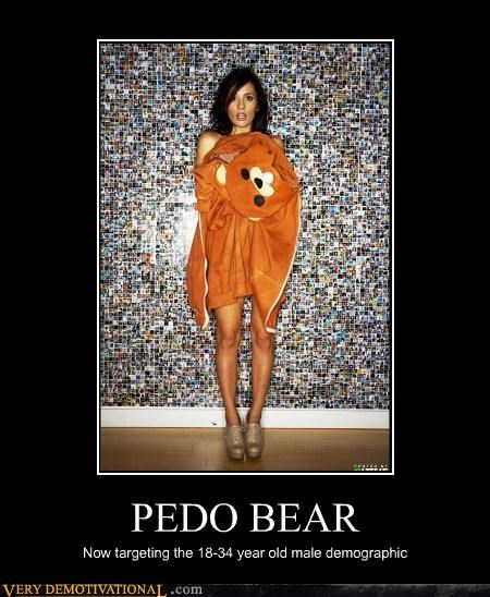 PEDO BEAR Now targeting the 18-34 year old male demographic
