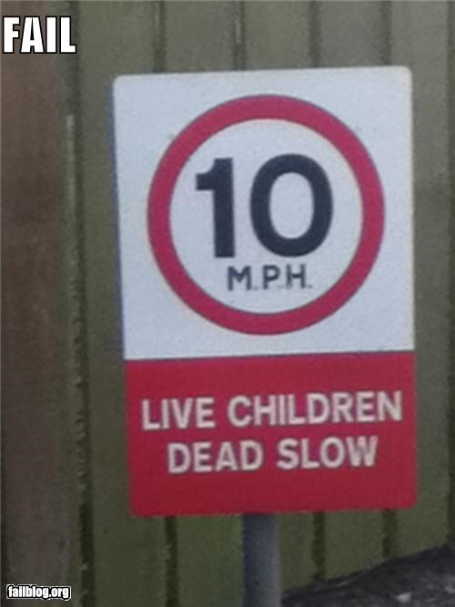 bad idea,children,failboat,sign,warning,wording